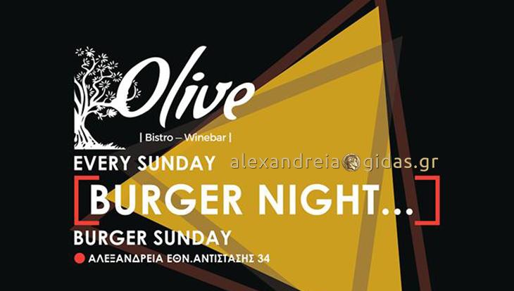 Πάμε OLIVE το βράδυ; Έχει Burger Night!