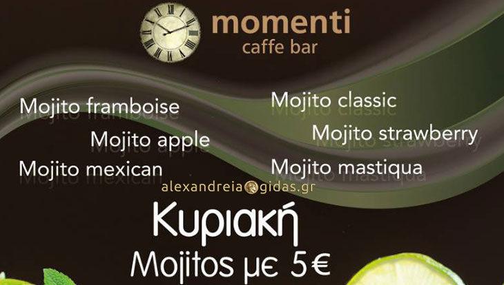 Κυριακή – mojitos – momenti