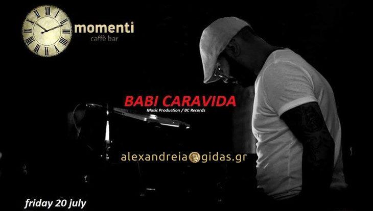 3 διαφορετικοί Dj αυτό το Π Σ Κ στο momenti – αρχή απόψε με τον εκκεντρικό Babi Caravida!