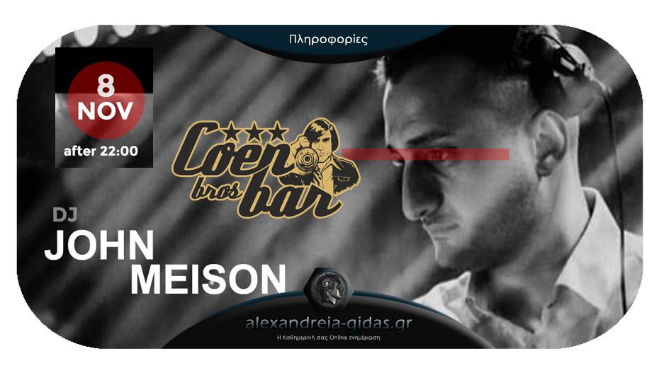 COEN BAR: Παρασκευή βράδυ με Guest Dj τον JOHN MEISON στην αγαπημένη γωνιά του πεζόδρομου!